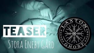 L.T.G.S Paranormal Investigators. Teaser from Stora Eneby Gård LaxTon Ghost Sweden Spökjägare