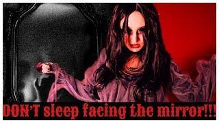 """DON'T SLEEP FACING THE MIRROR!"" Creepypasta"