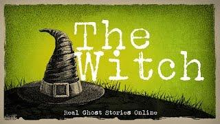 The WItch | Ghost Stories, Paranormal, Supernatural, Hauntings, Horror