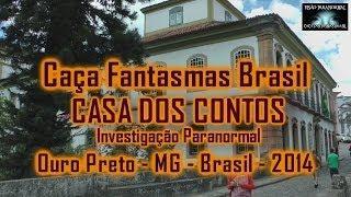 Caça Fantasmas Brasil Casa dos Contos Ouro Preto MG