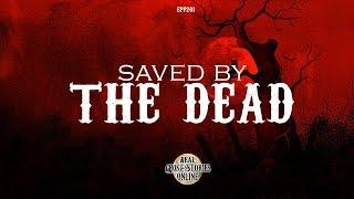 Saved By The Dead | Ghost Stories, Paranormal, Supernatural, Hauntings, Horror