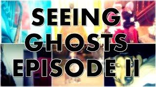 Seeing Ghosts Episode 2 | Ghost Stories, Paranormal, Supernatural, Hauntings, Horror