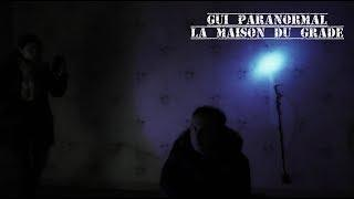 Gui Paranormal. La maison du gradé. DISPO SUR SOFI PARANORMAL