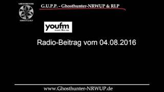 Radio-Interview bei YOU-FM am 04.08.2016 - Geisterjäger / Ghosthunter-NRWUP & RLP