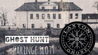 Ghost hunt (L.T.G.S) Paranormal investigation of Häringe Slott LaxTon Ghost Sweden Spökjägare