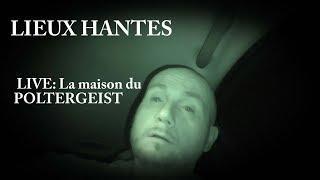 Lieux Hantés-LIVE 4 La maison du POLTERGEIST