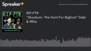 """""""Skookum- The Hunt For Bigfoot"""" Debi & Mike (part 2 of 5)"""