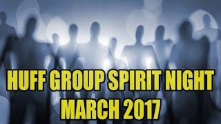 Huff Paranormal Group Spirit Night March 2017 - Full Session - The Wonder Box Connects