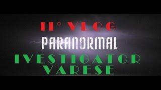 II Vlog paranormal investigator varese