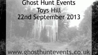Toys Hill ghost hunt real ghost voice EVP 22 09 2013 (1)
