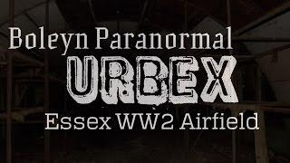 URBAN EXPLORATION - Essex World War Two Airfield - Military Locations