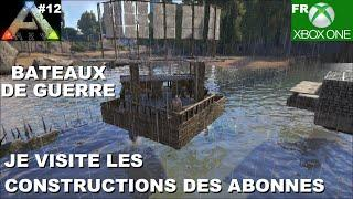 ARK Xbox One [FR] Bateaux de guerre (#12 Je visite les constructions des Abonnés)