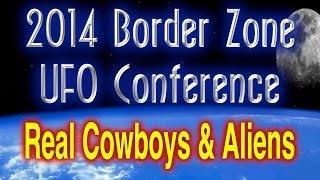 Steve Andrasko - Real Cowboys & Aliens - 2014 Border Zone UFO Conference