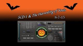 SCD-1 & The Harvesting of Souls. SCD-1 & Portal Session 8-7-15