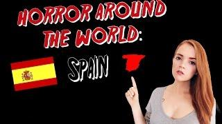 ✈ Horror Around the World ✈ Episode 2: SPAIN