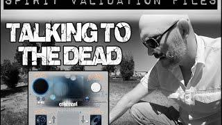 ETHEREAL VALIDATION FILES - Talking to the Dead..fluently  - No joke.
