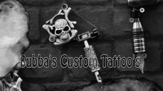 Bubba's Custom Tattoo's Promotional Video 11/02/17
