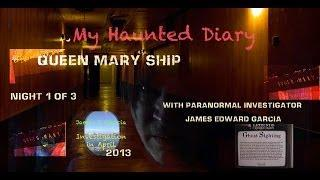 MY HAUNTED DIARY --  w/o Audio HAS BEEN REPOSTED : Queen Mary Ship P1