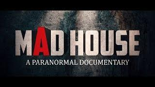 Mad House A Paranormal Documentary   Official Trailer (2019)