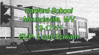 WVPI @ Sanford School Moundsville, WV. EVP- Loud Scream