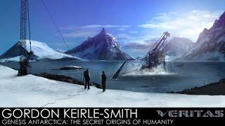 Veritas Radio - Gordon Keirle-Smith - Genesis Antarctica: The Secret Origins of Humanity