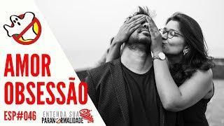 Amor Obsessivo ESP#046 - Caça Fantasmas Brasil