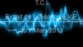 C.A.L.D Investigations Paranormales : Seance P.V.E du 7 Mars 2013