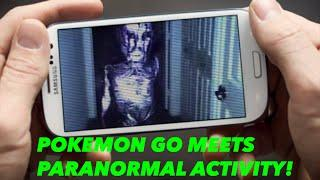 WARNING! POKEMON GO MEETS PARANORMAL ACTIVITY!