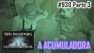 A Acumuladora   Caça Fantasmas Brasil #930 Parte 3