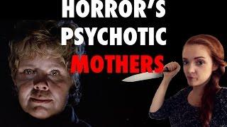 Horror's Psychotic Mothers