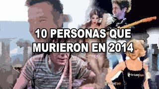 10 Personas que Murieron en 2014