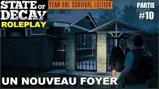 ☣ State of Decay LE ROLEPLAY [FR] #10 Un nouveau foyer