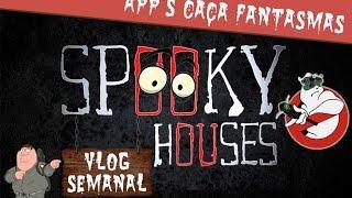 Assunto Spooky Semanal - Aplicativos Caça Fantasmas