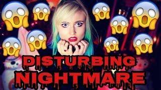 DISTURBING CHILDHOOD NIGHTMARE!