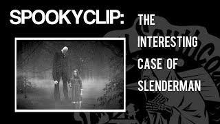 Spooky Clip: The Interesting Case of Slenderman - Dr. Andrea Kitta