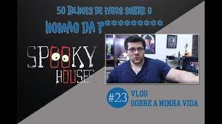 Spooky Vlog - A Vigésima Terceira História