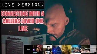 LIVE! CONNECTING WITH A CALLERS LOVED ONE WITH INSANE VALIDATIONS.