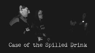 Case of the Spilled Drink - Virginia Paranormal Investigations