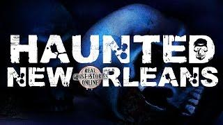 Haunted New Orleans | Ghost Stories & Paranormal Podcast