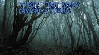 3 True Scary Camping Stories
