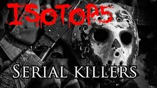 ISOTOP5 - Les Serial Killers les plus monstrueux des temps modernes