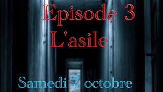 Trailer épisode 3 l asile saison 02. avec la collaboration de l équipe E.S.P.R.I enquete paranormal