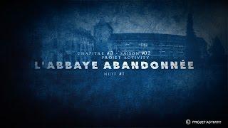 L'abbaye abandonnée, Chapitre #3 - Saison #02 - Nuit #1- Projet Activity - Chasseur de fantômes
