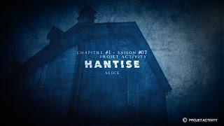 Hantise, Chapitre #1 - Saison #02- Projet Activity - Chasseur de fantômes