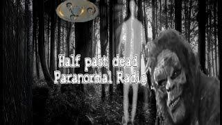 Half Past Dead Paranormal Radio with Jerry Tyms