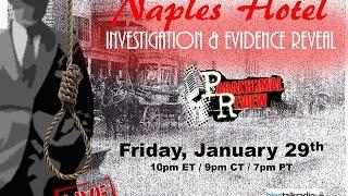 Paranormal Review Radio:Naples Hotel: Investigation & Evidence Reveal