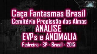 Procissão das Almas no Cemiterio Caça Fantasmas Brasil Pedreira SP 2015 Análise