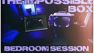 IMPOSSIBLE BOX: Bedroom Session. Yea, it works..well.