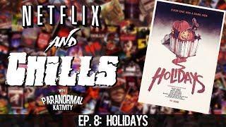 Netflix & Chills Ep.8: HOLIDAYS