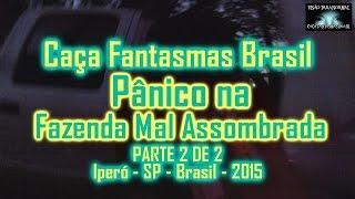 Pânico na Fazenda Mal Assombrada Caça Fantasmas Brasil Visão Paranormal PARTE 2